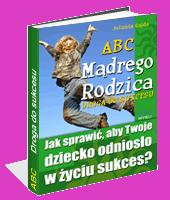 ABC Mądrego Rodzica: Droga do sukcesu